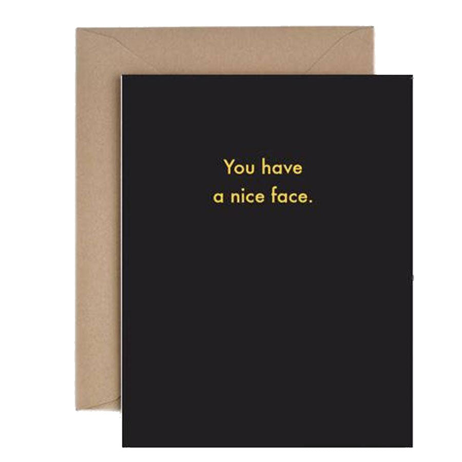 You Have a Nice Face Card