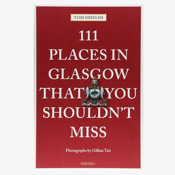 111 Places In Glasgow That You Shouldn't Miss Book