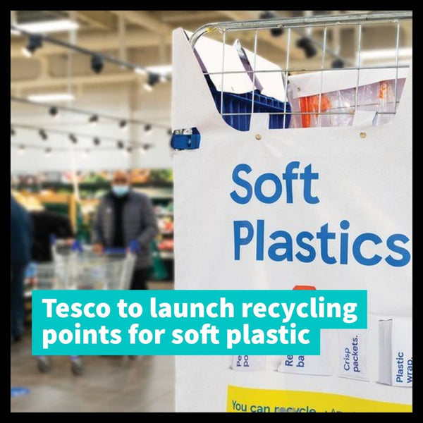Tesco to launch recycling points for soft plastic - Life Before Plastik