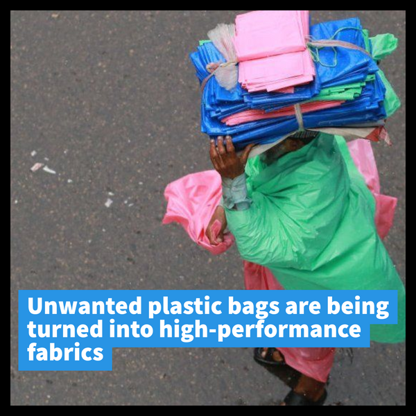 Unwanted plastic bags are being turned in high-performance fabrics - Life Before Plastik