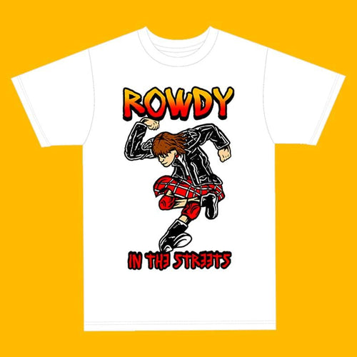 Rowdy In The Streets