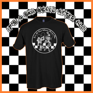 It's A Ska World After All Short Sleeve T-Shirt