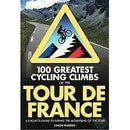 100 Greatest Cycling Climbs: Tour De France-Books & Maps