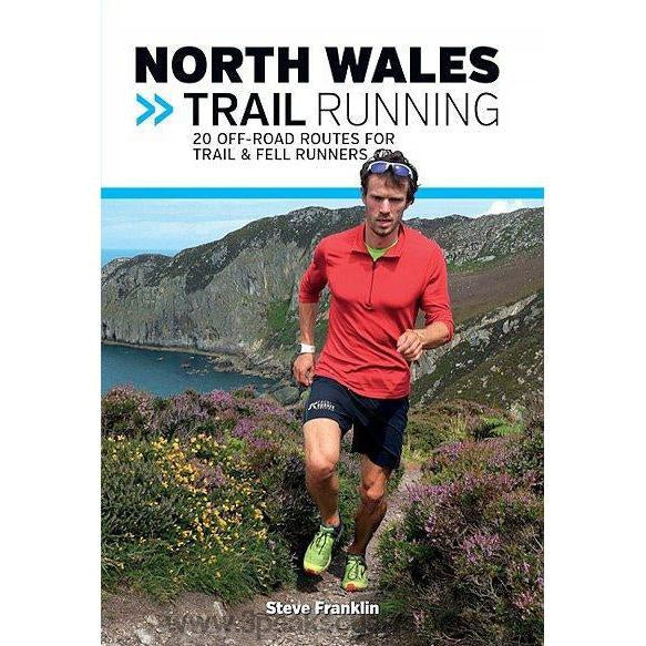 North Wales Trail Running - 20 Off-Road Routes For Trail & Fell Runners.-Books & Maps
