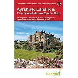 Sustrans Pocket Guide 37 - Ayrshire, Lanark & The Isle Of Arran Cycle Map - Sustrans - Lochs And Glens South, Ayshire Coast-Books & Maps