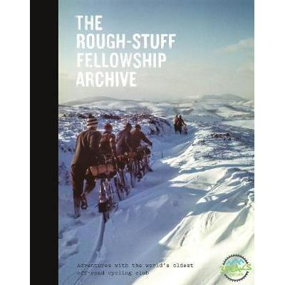 The Rough-Stuff Fellowship Archive : Adventures With The World's Oldest Off-Road Cycling Club-Books & Maps