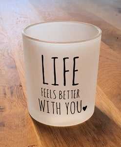 Waxinelichthouder - Life feels better with you - Lounge&Lifestyle