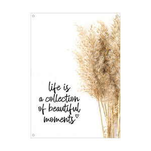 Tuinposter - Life is a collection of beautiful moments - Lounge&Lifestyle