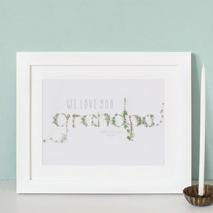 """We Love You Grandpa"" Print"