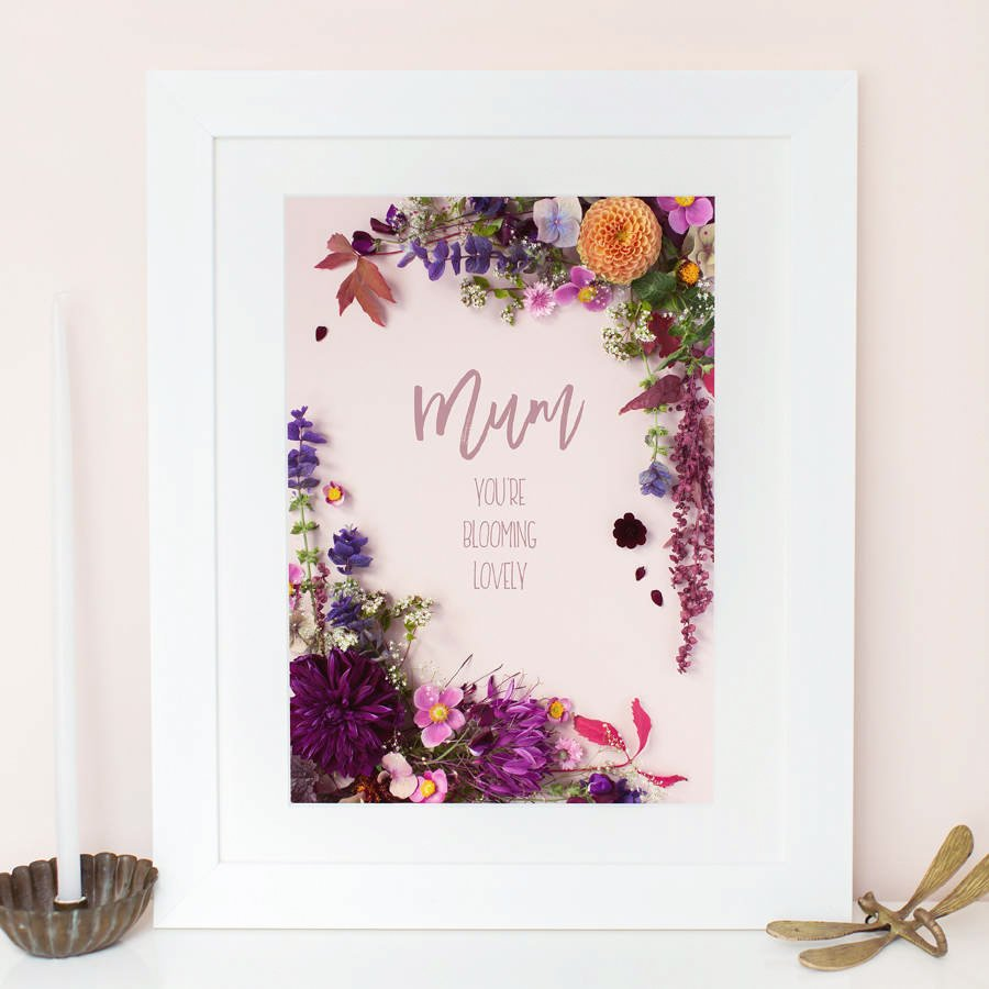 """Mum, You're Blooming Lovely"" Print"