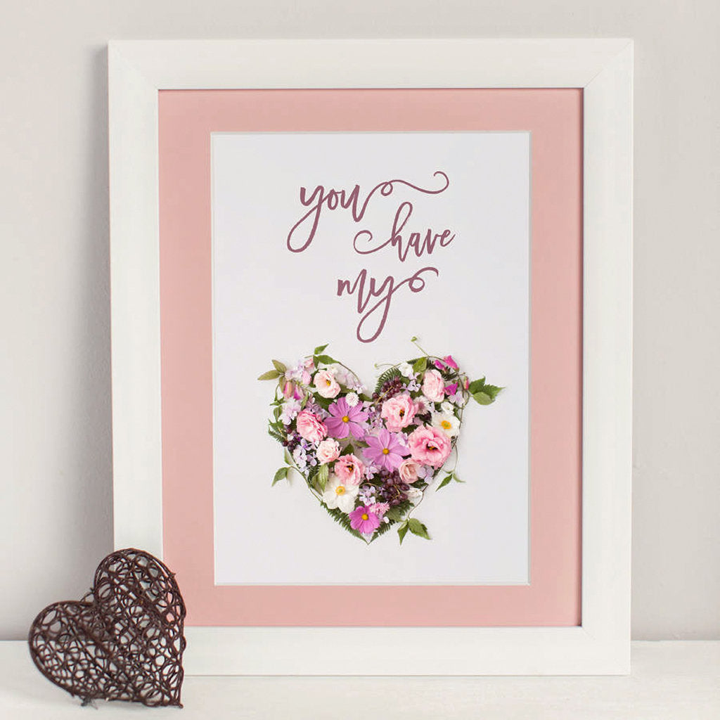 You Have My Heart Print