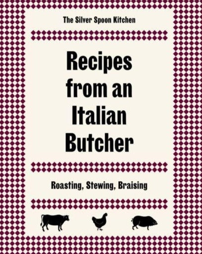 Recipes from an Italian Butcher