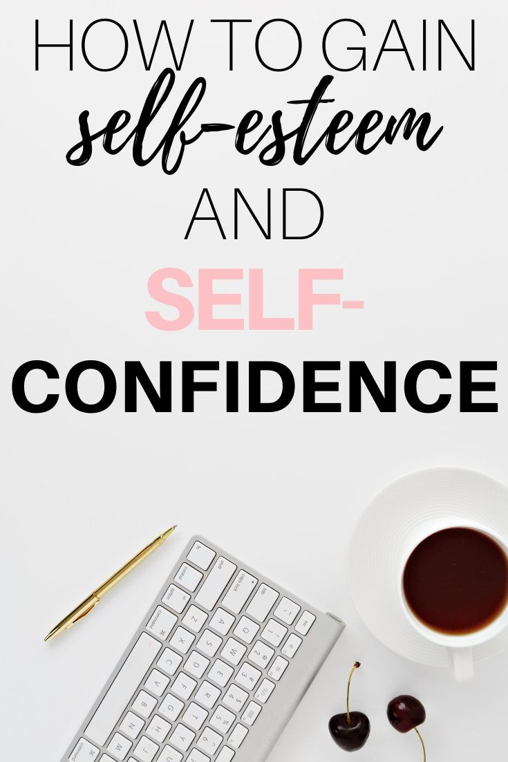 Here's how you can build your self-esteem