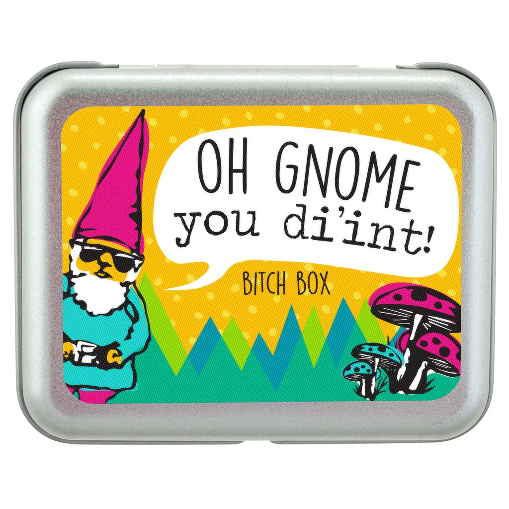 "B*tch Boxes - Gnome ""Oh Gnome You Di'int"""