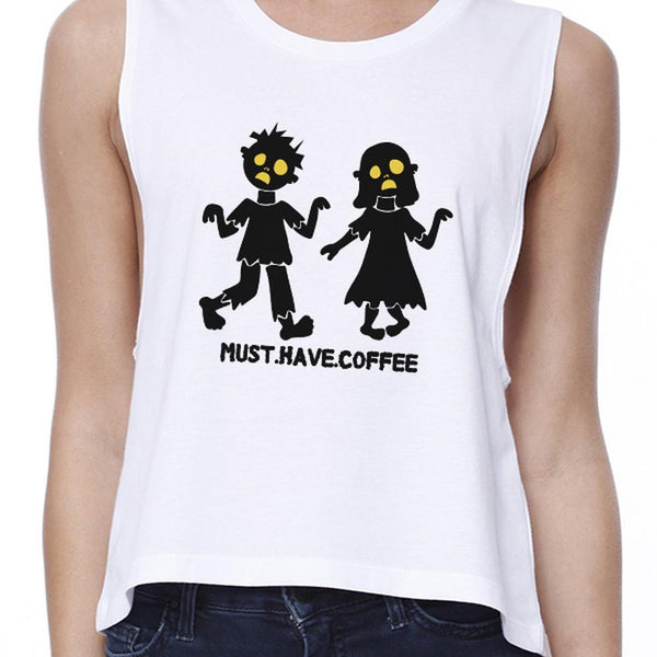 Must Have Coffee Zombies Womens White Crop Top