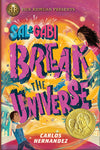 Sal and Gabi Break the Universe (A Sal and Gabi Novel, Book 1)