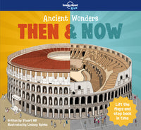 Lonely Planet Ancient Wonders - Then & Now 1st Ed.