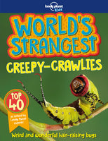 Lonely Planet World's Strangest Creepy Crawlies 1st Ed.