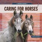 Horsing Around: Caring For Horses