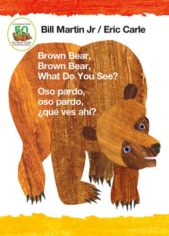 Brown Bear, Brown Bear, What Do You See? / Oso pardo, oso pardo, que  ves ahi? (Bilingual board book - English / Spanish)