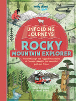 Lonely Planet Unfolding Journeys Rocky Mountain Explorer 1st Ed.