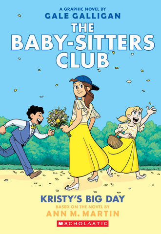Kristy's Big Day (The Baby-Sitters Club Graphic Novel #6): A Graphix Book (Full-Color Edition)
