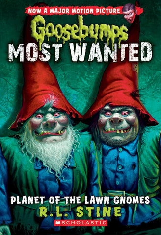 Planet of the Lawn Gnomes (Goosebumps Most Wanted #1)