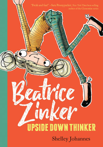 Beatrice Zinker, Upside Down Thinker (Beatrice Zinker, Upside Down Thinker, Book 1)