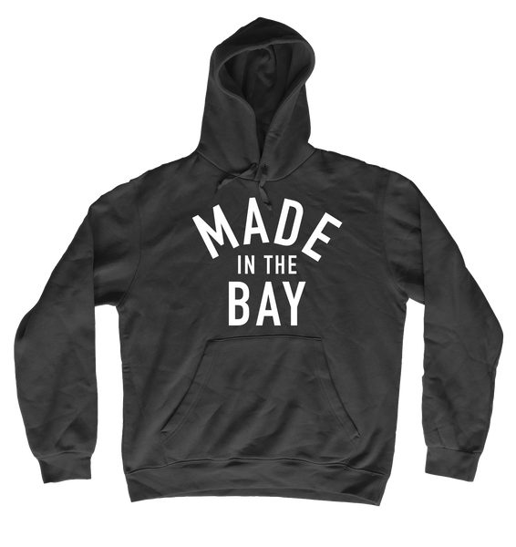 Made In The Bay Hoodie