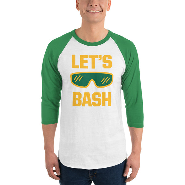 Let's Bash - 3/4 sleeve raglan shirt