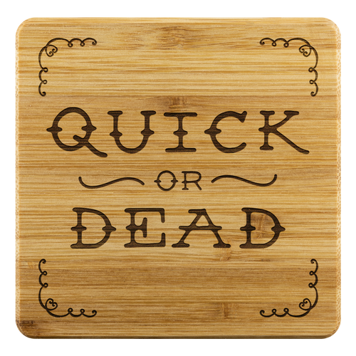 Quick or Dead Logo - Bamboo Coasters (set of 4)