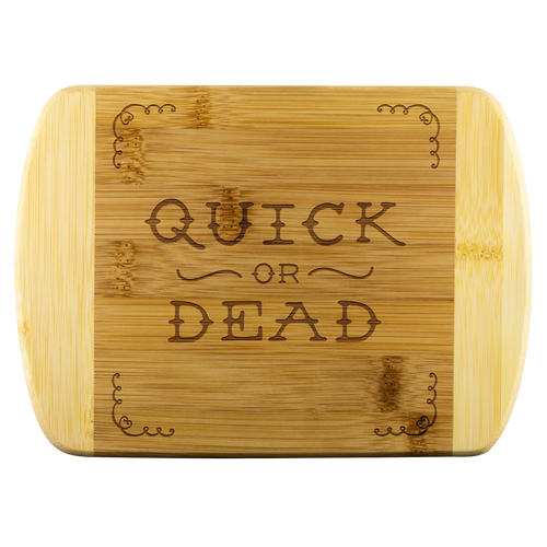 Quick or Dead Round Edge Wood Cutting Board