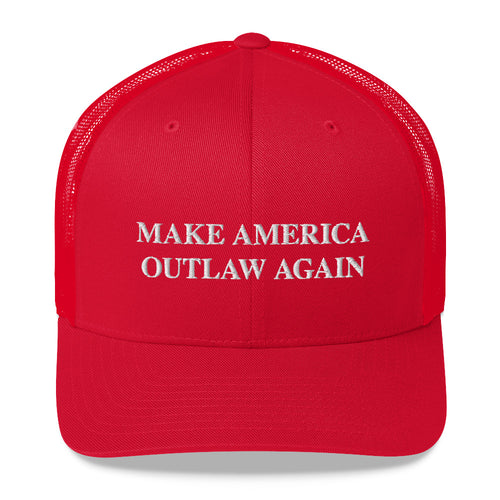 Make America Outlaw Again - Trucker Cap
