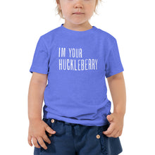 Load image into Gallery viewer, I'm Your Huckleberry - Toddler Short Sleeve Tee