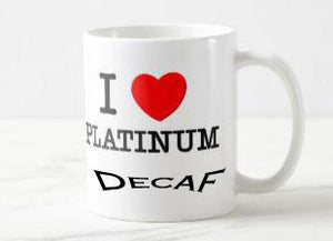 Platinum Decaf