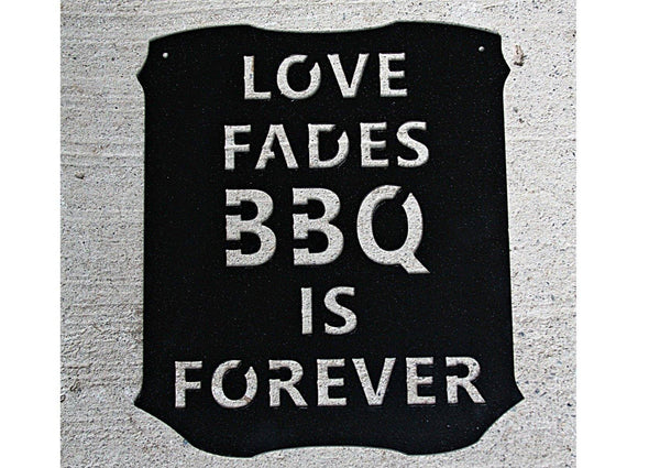 Love Fades BBQ is Forever