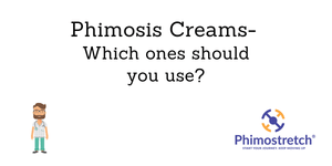 Top 6 Phimosis creams for curing tight foreskin