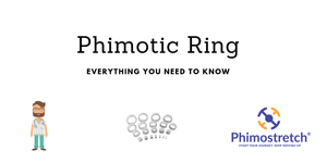 Phimotic ring :  Everything you need to know- Phimostretch