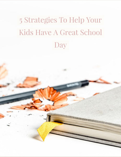 5 Strategies To Help Your Kids Have A Great School Day - Strategic Homeschooling And More