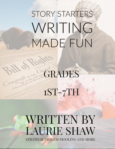 Story Starters: Writing Made Fun {116 pages} - Strategic Homeschooling And More