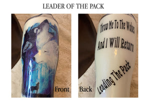 Designer Tumblers!!!!   Leader of The Pack