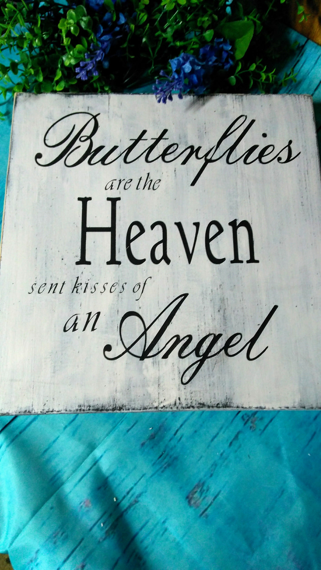 Butterflies are Heaven Sent Kisses Hand painted Rustic Sign
