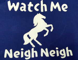 "Adult ""Watch Me Neigh-Neigh"" Tee, Tank, or Hoodie"
