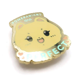 Pomeranians are Perfect Enamel Pin • Gold (Charity Pin!)