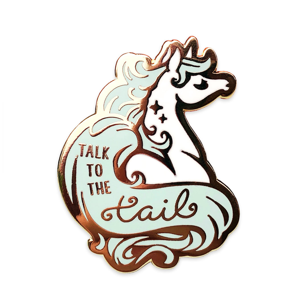 Talk to the Tail Unicorn Enamel Pin