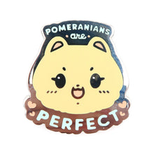 Load image into Gallery viewer, Pomeranians are Perfect Enamel Pin • Silver (Charity Pin!)