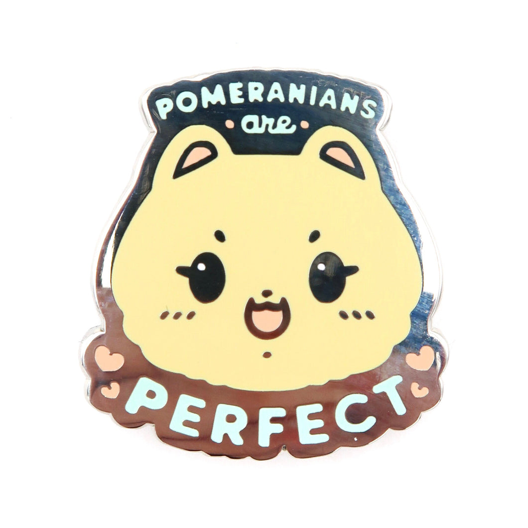 Pomeranians are Perfect Enamel Pin • Silver (Charity Pin!)