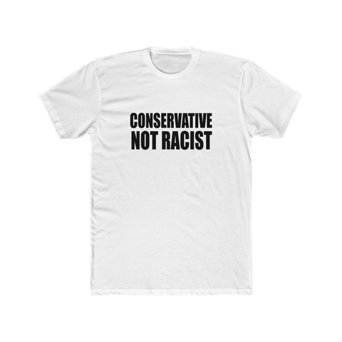 Conservative, Not Racist Black Tshirt