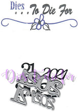 Load image into Gallery viewer, Dies ... to die for metal cutting die - 2021 year set - New Years, Graduation