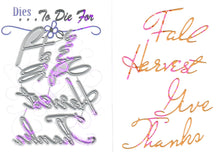 Load image into Gallery viewer, Dies ... to die for metal cutting die - Give Thanks Fall Harvest words